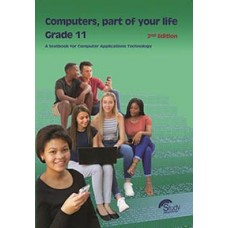 COMPUTER PART OF YOUR LIFE GR11 CAPS 2ND EDITION
