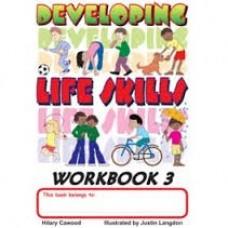 DEVELOPING LIFE SKILLS WORKBOOK 3 GR3