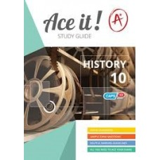 ACE IT! HISTORY GR10 STUDY GUIDE CAPS